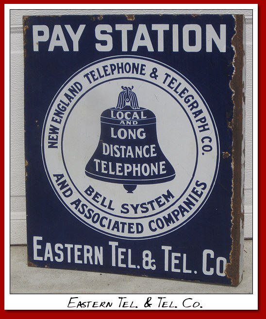 Pay Station New England Telephone & Telegraph, Eastern Telephone & Telegraph. DSP Flange sign